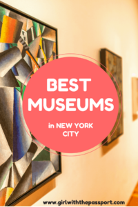 8 Best Museums in New York City - Girl With The Passport